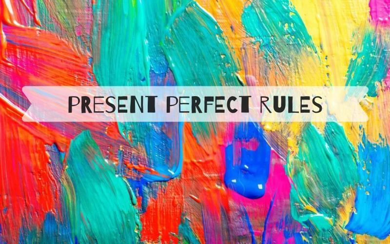 правила образования презент перфект
