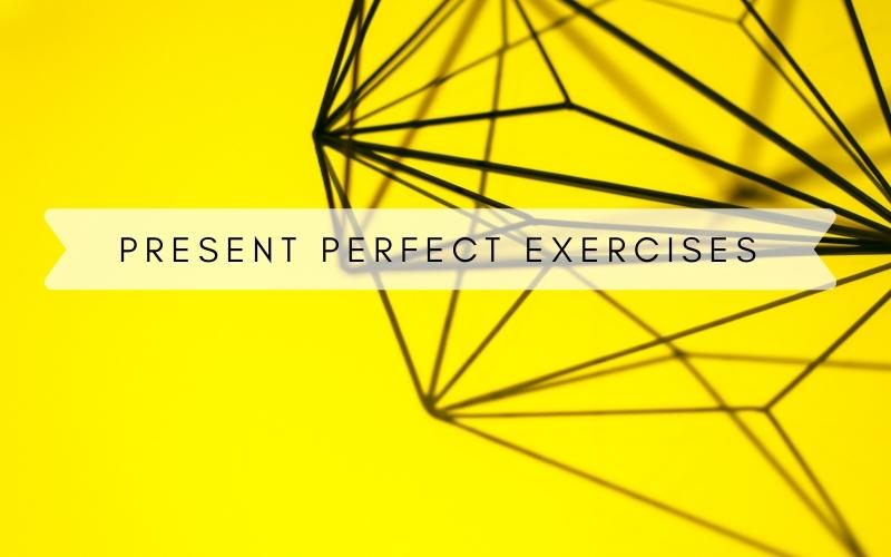 презент перфект упражнения