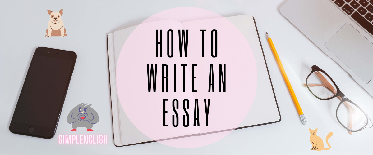 Essay writing – правила написания эссе на английском