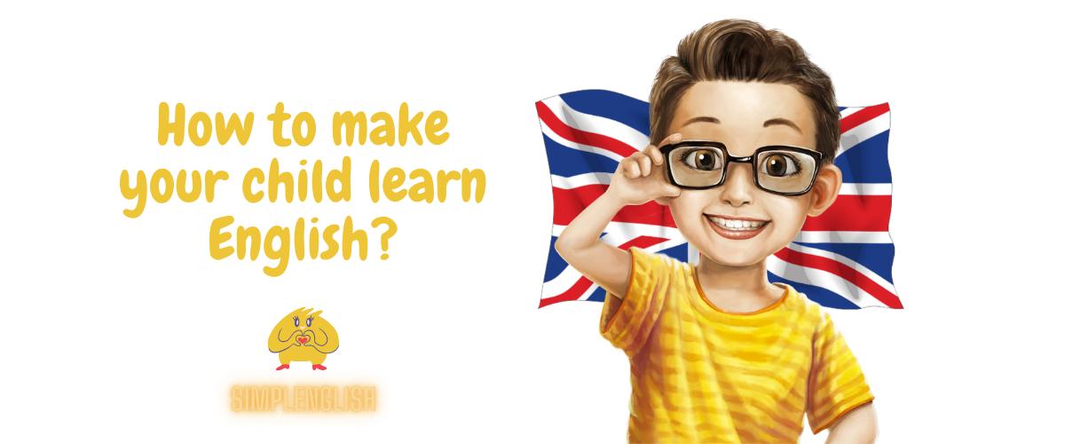 Как сделать английский язык для детей интересным